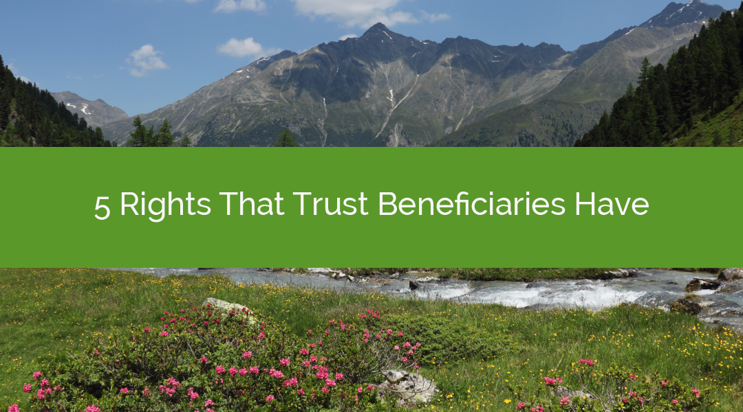 5 Rights That Trust Beneficiaries Have