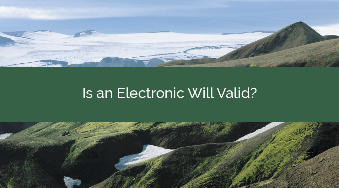 Is an Electronic Will Valid?