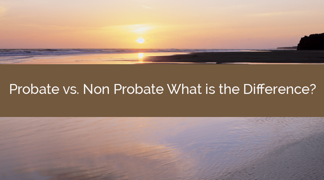 Probate vs. Non Probate What is the Difference?